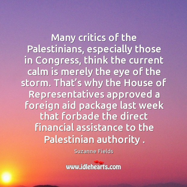 Many critics of the palestinians, especially those in congress, think the current calm is Image