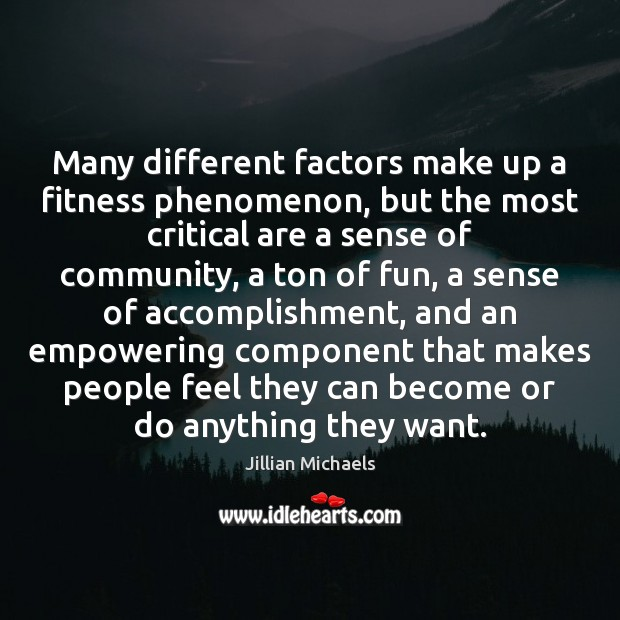 Many different factors make up a fitness phenomenon, but the most critical Image