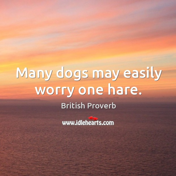 Image, Many dogs may easily worry one hare.