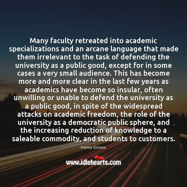 Image, Many faculty retreated into academic specializations and an arcane language that made