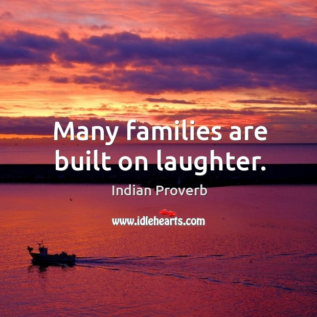 Many families are built on laughter. Image