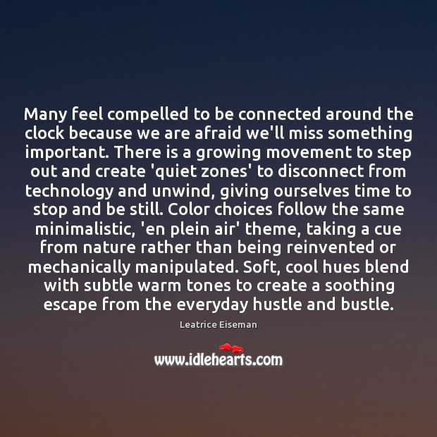 Many feel compelled to be connected around the clock because we are Image