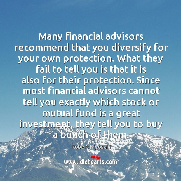 Many financial advisors recommend that you diversify for your own protection. What Image