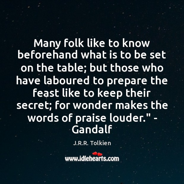 Many folk like to know beforehand what is to be set on J.R.R. Tolkien Picture Quote