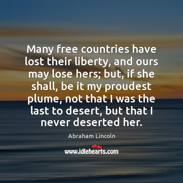 Image, Many free countries have lost their liberty, and ours may lose hers;