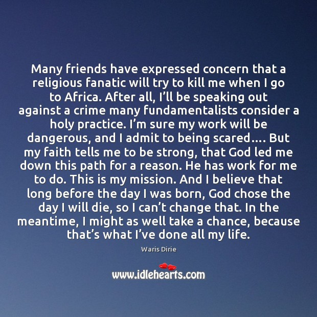 Many friends have expressed concern that a religious fanatic will try to Be Strong Quotes Image