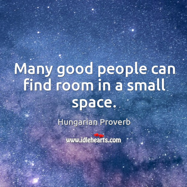 Many good people can find room in a small space. Image