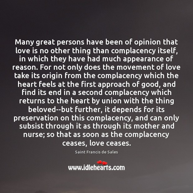 Many great persons have been of opinion that love is no other Saint Francis de Sales Picture Quote