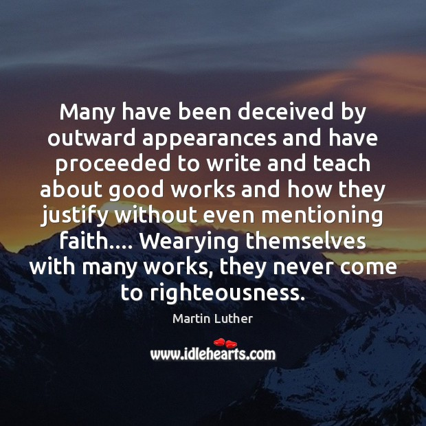 Many have been deceived by outward appearances and have proceeded to write Image