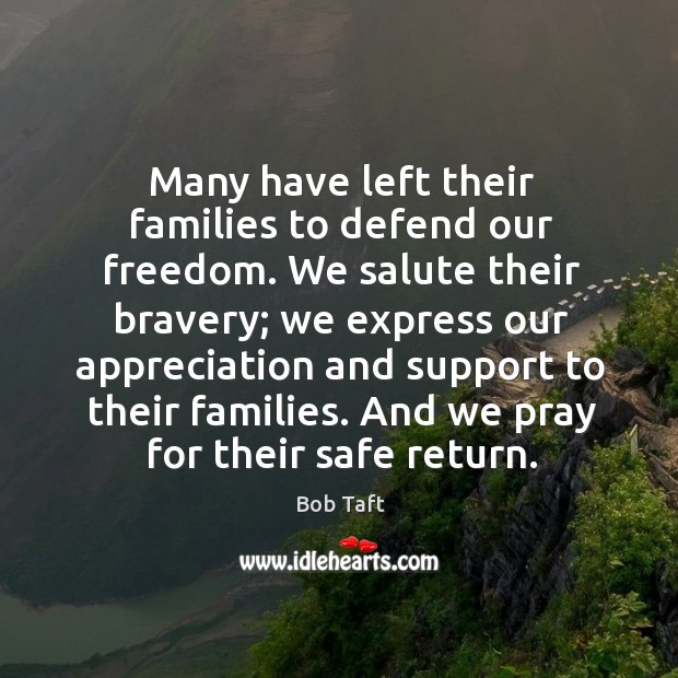 Image, Many have left their families to defend our freedom.