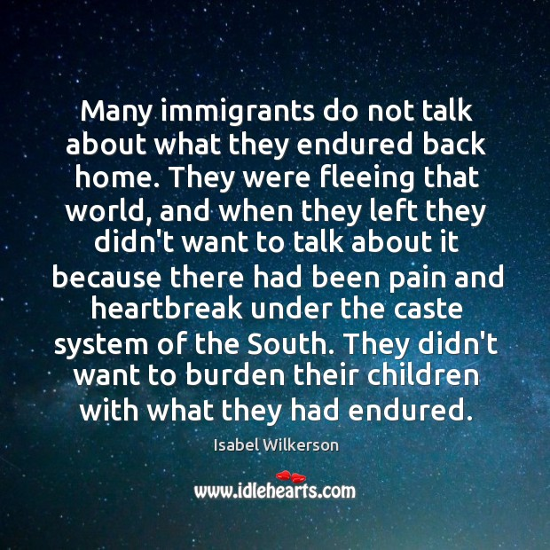 Image, Many immigrants do not talk about what they endured back home. They