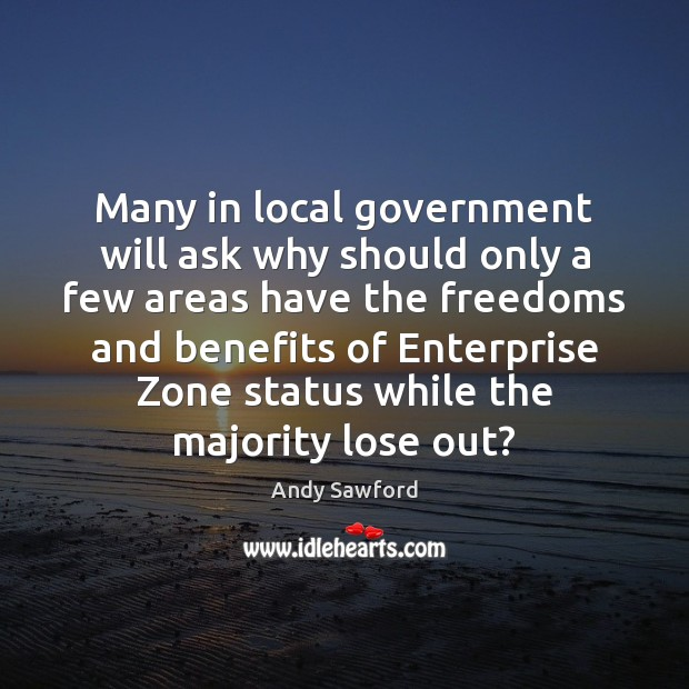 Image, Many in local government will ask why should only a few areas