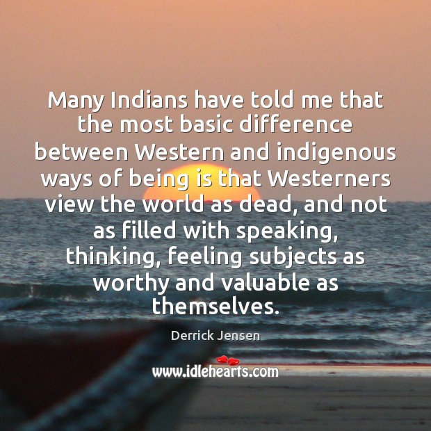Image, Many Indians have told me that the most basic difference between Western