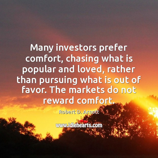 Many investors prefer comfort, chasing what is popular and loved, rather than Image