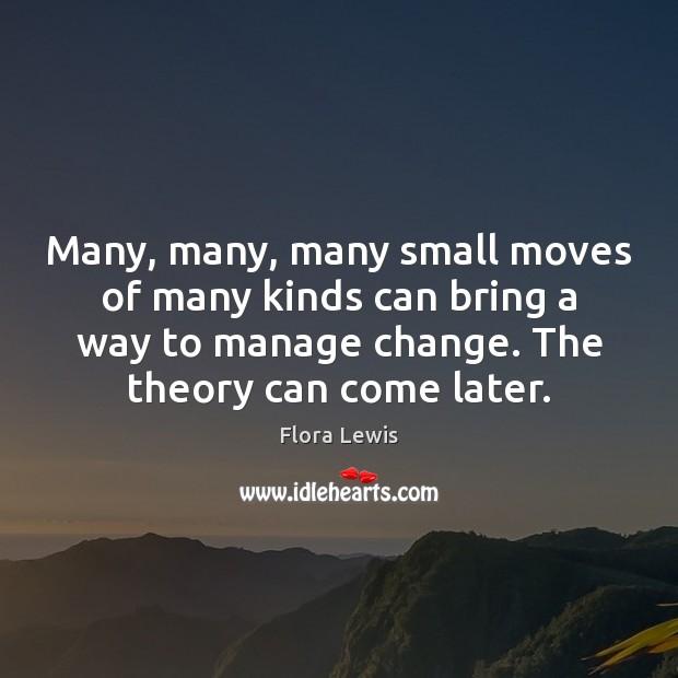 Many, many, many small moves of many kinds can bring a way Image
