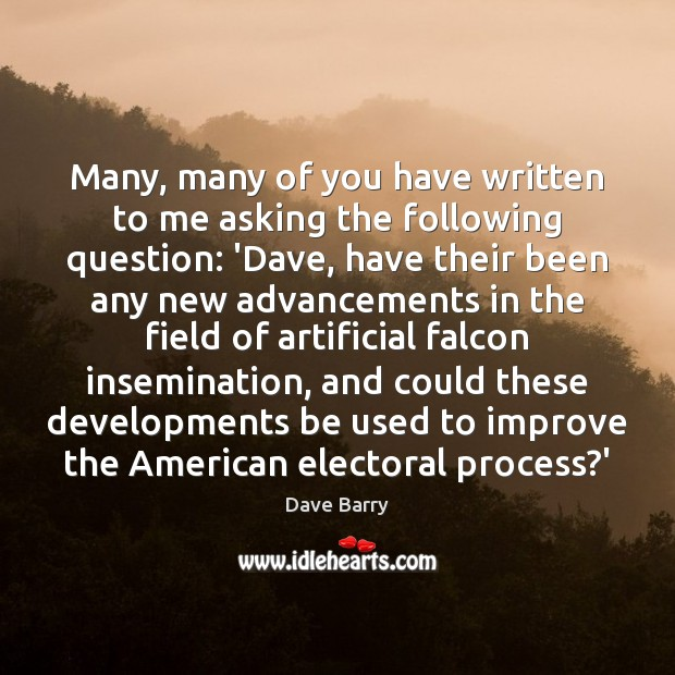 Image, Many, many of you have written to me asking the following question: