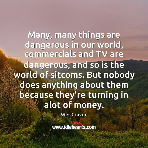 Image, Many, many things are dangerous in our world, commercials and TV are