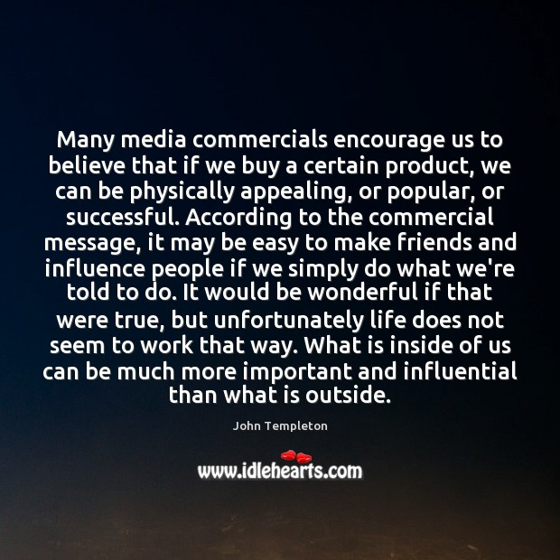 Image, Many media commercials encourage us to believe that if we buy a
