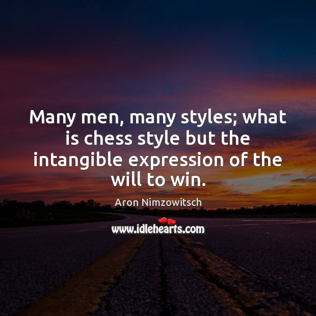 Image, Many men, many styles; what is chess style but the intangible expression