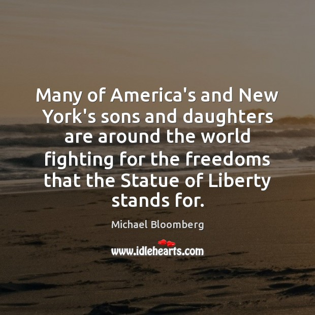 Many of America's and New York's sons and daughters are around the Michael Bloomberg Picture Quote