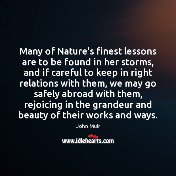 Image, Many of Nature's finest lessons are to be found in her storms,