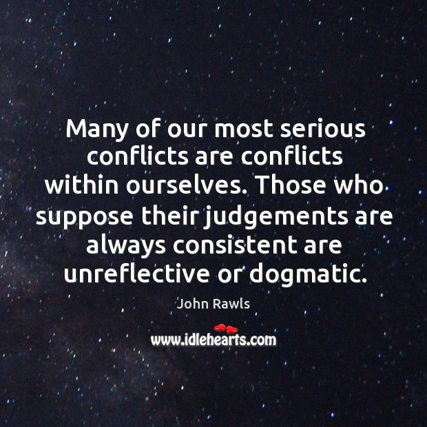 Many of our most serious conflicts are conflicts within ourselves. Those who Image