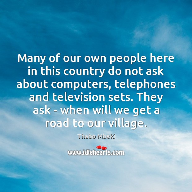 Thabo Mbeki Picture Quote image saying: Many of our own people here in this country do not ask