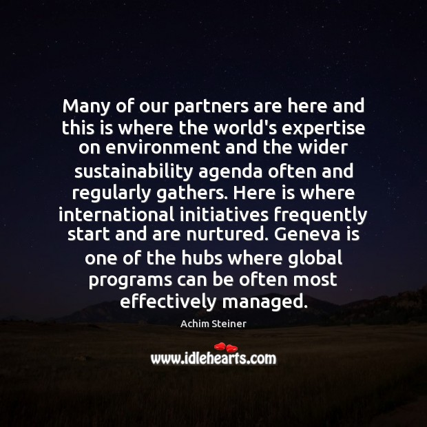 Image, Many of our partners are here and this is where the world's