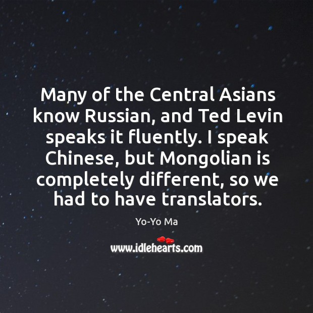 Many of the central asians know russian, and ted levin speaks it fluently. Image