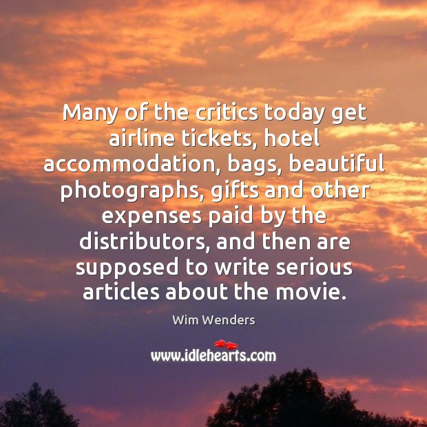 Many of the critics today get airline tickets, hotel accommodation Image