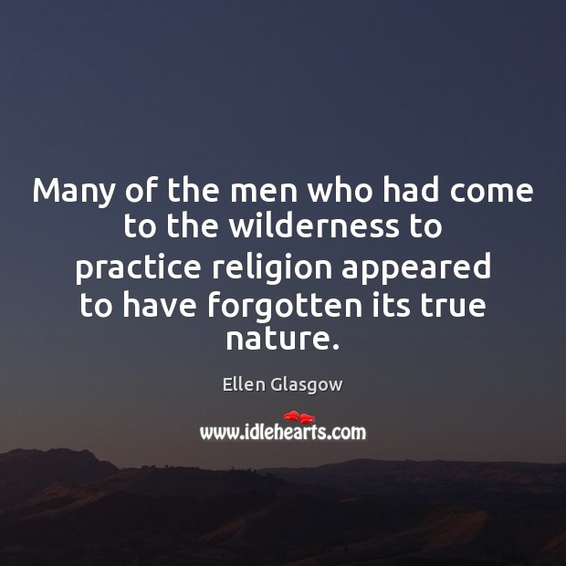 Many of the men who had come to the wilderness to practice Image
