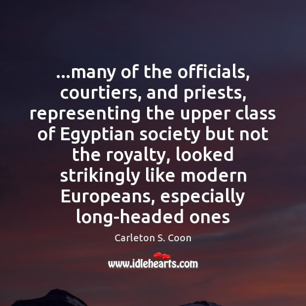 …many of the officials, courtiers, and priests, representing the upper class of Image