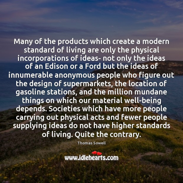 Image, Many of the products which create a modern standard of living are