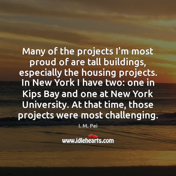 Many of the projects I'm most proud of are tall buildings, especially Image