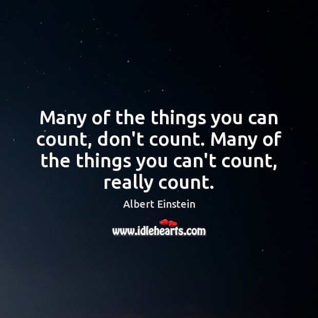 Many of the things you can count, don't count. Many of the Image