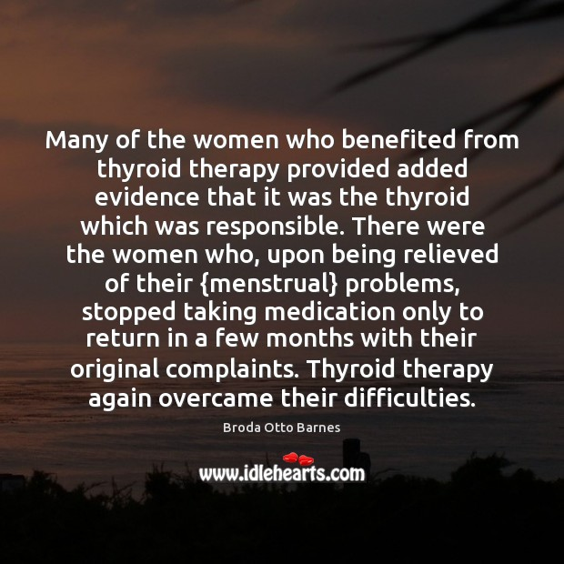 Image, Many of the women who benefited from thyroid therapy provided added evidence
