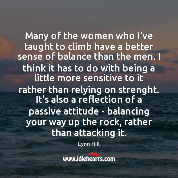 Many of the women who I've taught to climb have a better Image