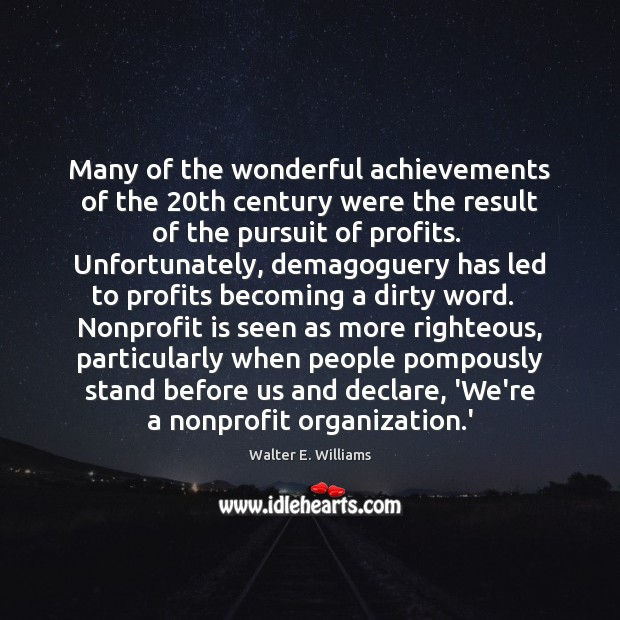 Many of the wonderful achievements of the 20th century were the result Walter E. Williams Picture Quote