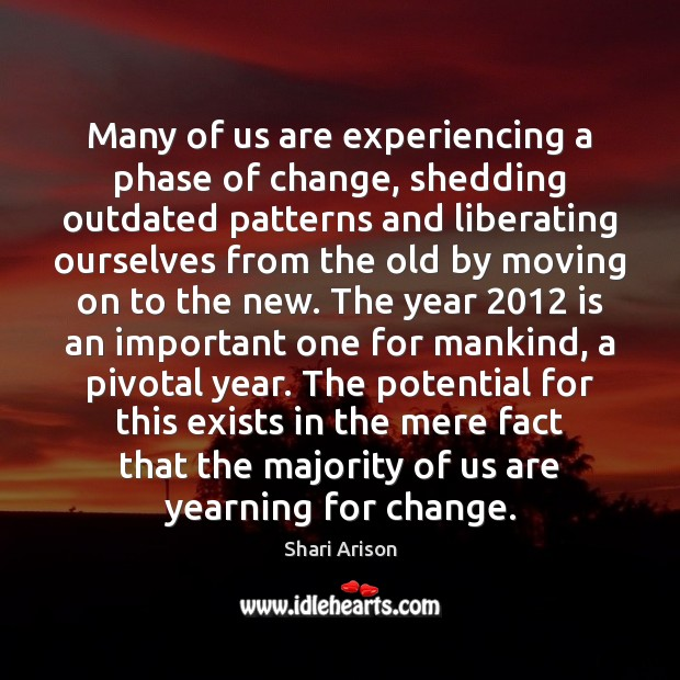 Many of us are experiencing a phase of change, shedding outdated patterns Moving On Quotes Image