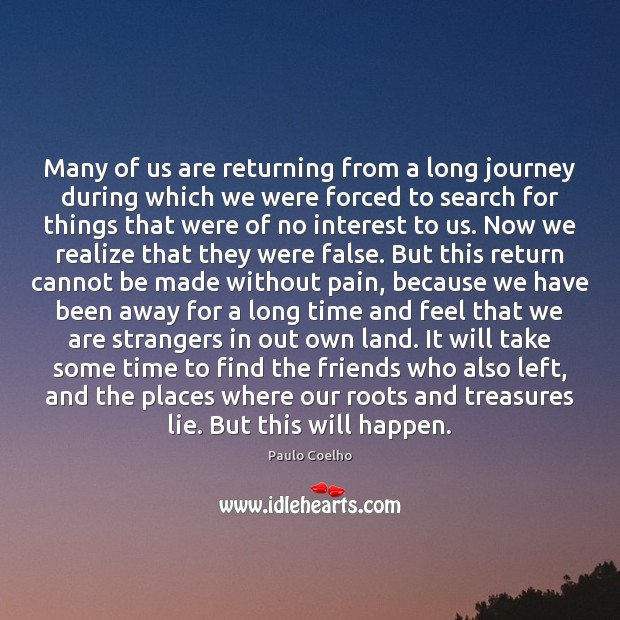 Many of us are returning from a long journey during which we Image