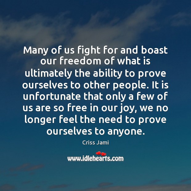 Image, Many of us fight for and boast our freedom of what is