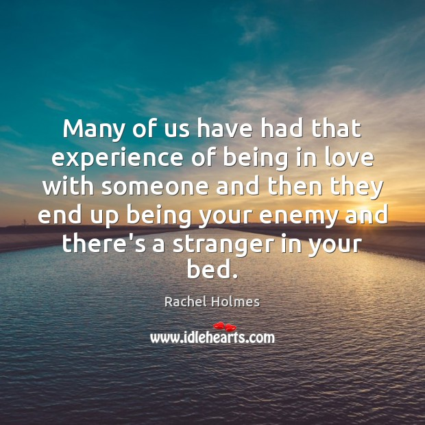 Many of us have had that experience of being in love with Image