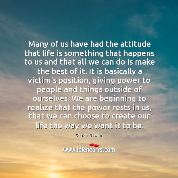 Many of us have had the attitude that life is something that Image
