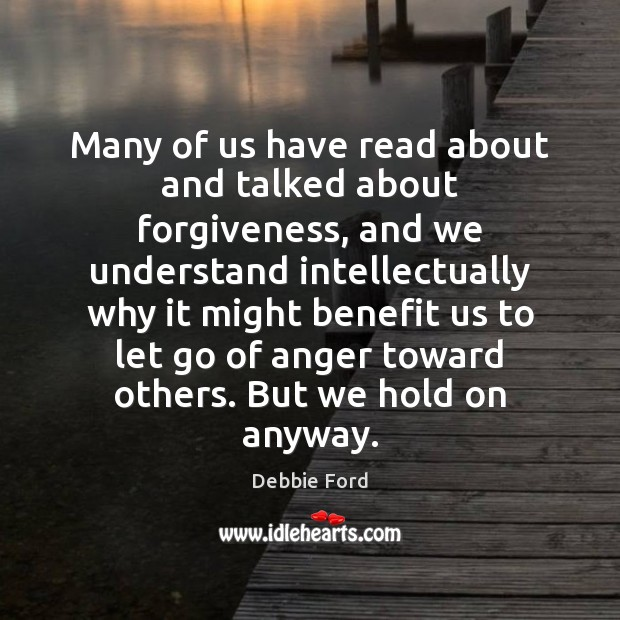 Many of us have read about and talked about forgiveness, and we Image