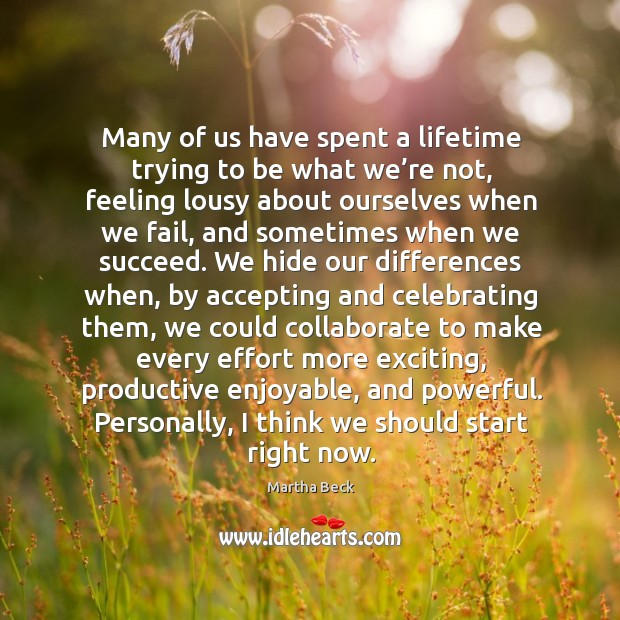 Image, Many of us have spent a lifetime trying to be what we'