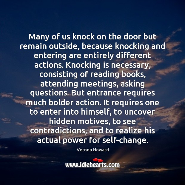 Many of us knock on the door but remain outside, because knocking Vernon Howard Picture Quote