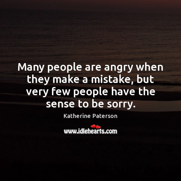 Many people are angry when they make a mistake, but very few Image