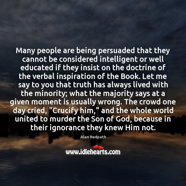 Image, Many people are being persuaded that they cannot be considered intelligent or