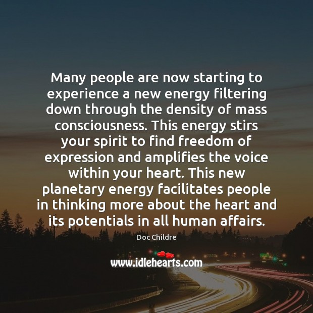 Many people are now starting to experience a new energy filtering down Image