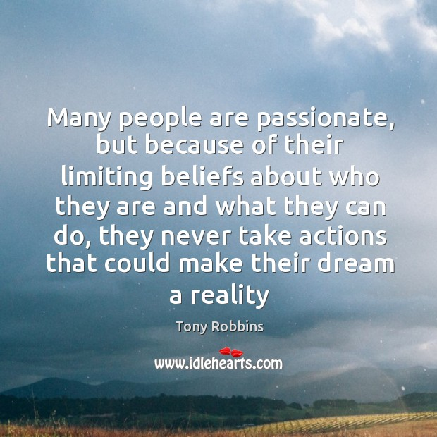 Many people are passionate, but because of their limiting beliefs about who Image